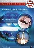 Welt der Wunder - Wissensthek (6): Katastrophen der Luft- und Raumfahrt