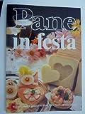 eBook Gratis da Scaricare PANE IN FESTA Ricette e consigli proposti da Pan Carre del Mulino Bianco (PDF,EPUB,MOBI) Online Italiano