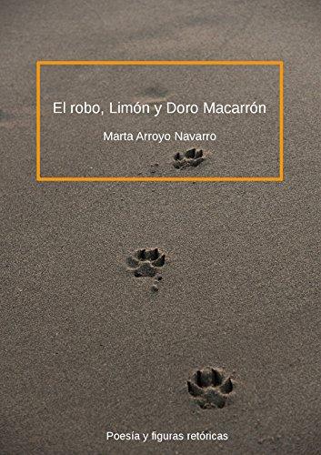 El robo, Limón y Doro Macarrón: Poesía y figuras literarias para adolescentes. por Marta Arroyo Navarro