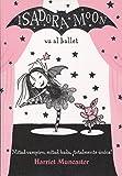 Libros Descargar en linea Isadora Moon va al ballet FICCIoN INFANTIL 9788420485843 (PDF y EPUB) Espanol Gratis