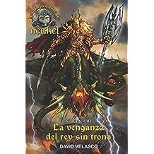 Los Manuscritos de Neithel, volumen III: La venganza del rey sin trono (Saga de Neithel)