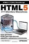https://libros.plus/html5-para-mentes-maestras-2da-edicion-como-aprovechar-html5-para-crear-sitios-web-adaptables-y-aplicaciones-revolucionarias/