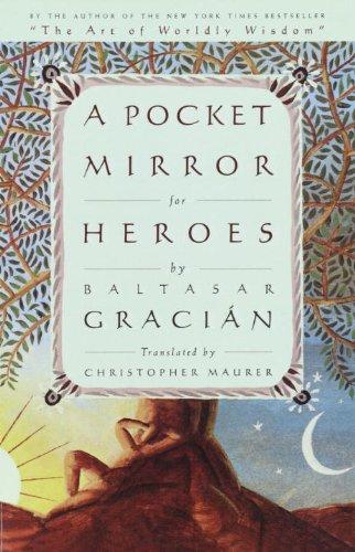 A Pocket Mirror For Heroes por Baltasar Gracian
