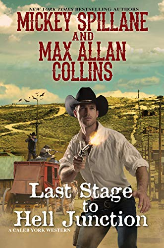 Last Stage to Hell Junction (A Caleb York Western)
