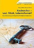 Knabenchor - Last, Glück, Lebenschance?: Eine Untersuchung am Beispiel des Windsbacher Knabenchors (Forum Musikpädagogik)