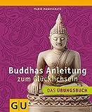 Buddhas Anleitung zum Glücklichsein - Das Übungsbuch (Amazon.de)