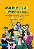 Macker, Zicke, Trampeltier ...: Vorurteilsbewusste Bildung und Erziehung in Kindertageseinrichtungen