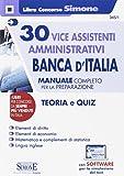 30 vice assistenti amministrativi Banca d'Italia. Manuale completo per la preparazione. Teoria e quiz. Con software di simulazione