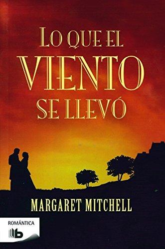 Lo Que el Viento Se Llevo = Gone with the Wind (Bolsillo Zeta Narrativa Extranjera) por Margaret Mitchell