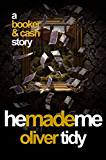 He Made Me (Booker & Cash Book 2) (English Edition)