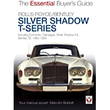 Rolls-Royce Silver Shadow & Bentley T-Series - The Essential Buyer's Guide (English Edition)