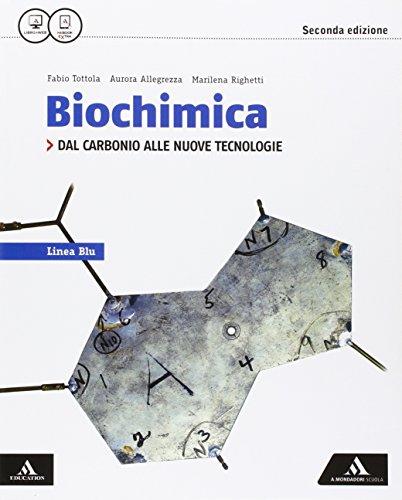 Biochimica linea blu. Dal carbonio alle nuove tecnologie. Per i Licei e gli Ist. magistrali. Con e-book. Con espansione online