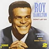 Don't Let Go - 4 Original Albums Plus Bonus Tracks [ORIGINAL RECORDINGS REMASTERED] 2CD Set by Roy Hamilton (2012-11-06)