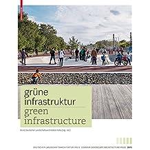 Grüne Infrastruktur / Green Infrastructure: Deutscher Landschaftsarchitekturpreis 2015  / German Landscape  Architecture Prize 2015 (Zeitgenossische Deutsche ... Contemporary German Landscape Architecture)