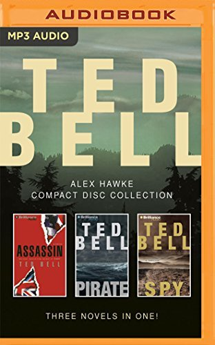 Ted Bell - Alex Hawke Series: Books 2-4: Assassin, Pirate, Spy by Ted Bell (2016-06-21)
