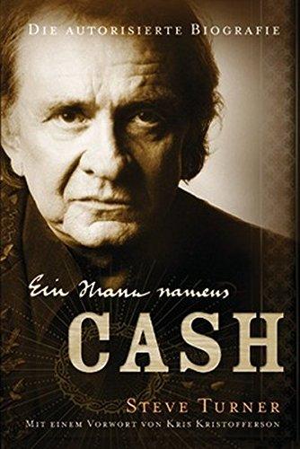 Ein Mann namens Cash: Die autorisierte Biografie