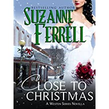 Close To Christmas, A Westen Series Novella (English Edition)