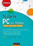 Toute la PC en fiches - 2e éd. : Maths, Physique, Chimie (J'assure aux...