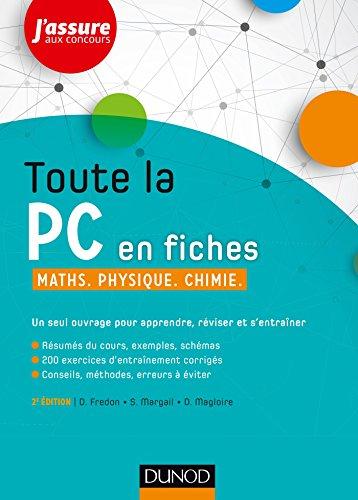 Toute la PC en fiches - 2e éd. - Maths, Physique, Chimie