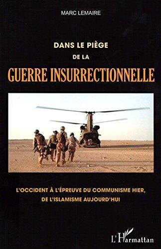 Dans le piège de la guerre insurrectionnelle: L&#...