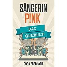 Pink: Das Quizbuch von M!ssundaztood über Dear Mr. President bis Funhouse