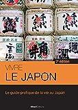 Vivre le Japon: Le guide pratique de la vie au Japon - 2e édition (Vivre le Monde)