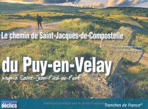 Le chemin de Saint-Jacques-de-Compostelle du Puy-en-Velay jusqu'à Saint-Jean-Pied-de-Port