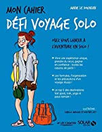 Mon cahier Défi voyage solo de Marie LE DOUARAN