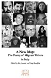 A New Map: The Poetry of Migrant Writers in Italy by Mia Lecomte and Luigi bonaffini (2011-03-15)