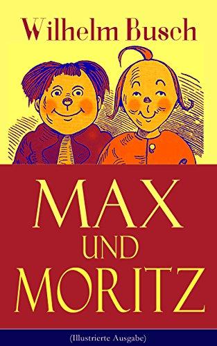 max-und-moritz-illustrierte-ausgabe-eines-der-beliebtesten-kinderbucher-deutschlands-gemeine-streich