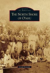 North Shore of O'ahu, The (Images of America) by Joseph Kennedy (2011-08-15)