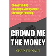 Crowd Me The Money: Raising the Money You Need to Proceed