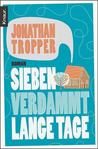 Buchseite und Rezensionen zu 'Sieben verdammt lange Tage: Roman' von Jonathan Tropper
