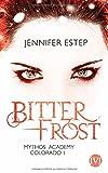 Bitterfrost: Mythos Academy Colorado 1 von Jennifer Estep