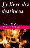 Le livre des destinées (L'enfer t. 2) (French Edition)