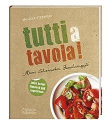 Tutti a tavola!: Meine italienischen Familienrezepte