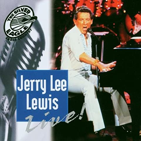 Silver Eagle Presents Jerry Lee Lewis Live by Jerry Lee Lewis (1997-02-01)