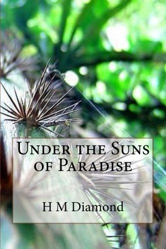 Under the Suns of Paradise