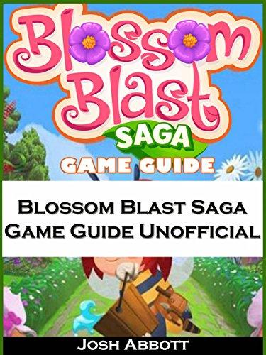 Blossom Blast Saga Game Guide Unofficial por Hiddenstuff Entertainment