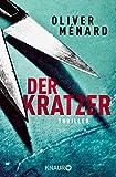 Der Kratzer: Thriller (Ein Fall für Christine Lenève, Band 3) von Oliver Ménard