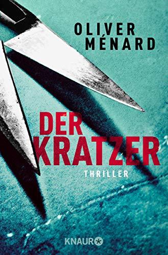 Buchseite und Rezensionen zu 'Der Kratzer: Thriller (Ein Fall für Christine Lenève, Band 3)' von Oliver Ménard