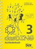 Das Ding Band 3 : Kultliederbuch