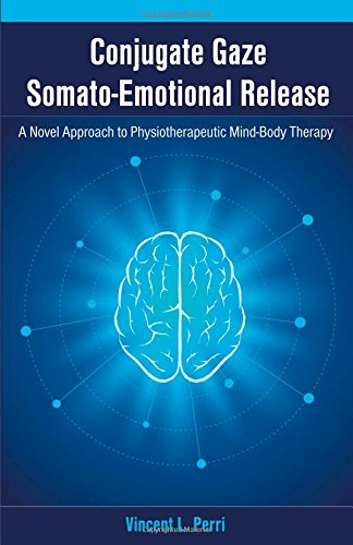 Conjugate Gaze Somato-Emotional Release a Novel Approach to Physiotherapeutic Mind-Body Therapy -