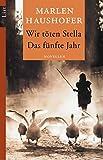 Wir töten Stella / Das fünfte Jahr: Novellen - Marlen Haushofer