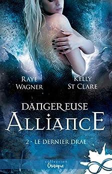 Dangereuse alliance: Le Dernier Drae, T2 par [Wagner, Raye, Clare, Kelly St.]