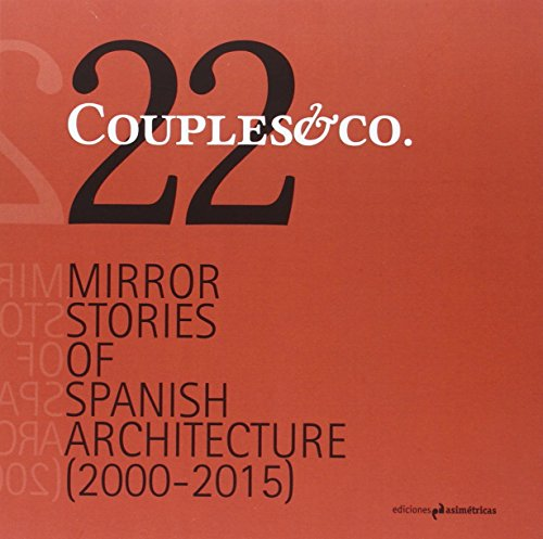 Couples & Co.: 22 Mirror Stories os Spanish Architecture (Arquitectura)