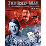 The Bad War: The Truth NEVER Taught About World War II