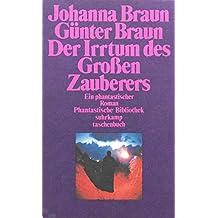 Der Irrtum des Grossen Zauberers. Ein phantastischer Roman. (= Phantastische Bibliothek Band 74/ suhrkamp taschenbuch 807).