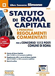 Statuto di Roma Capitale e principali Regolamenti Commentati per il concorso 1512 posti Comune di Roma. Con Es