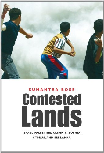 Contested Lands: Israel-Palestine, Kashmir, Bosnia, Cyprus, and Sri Lanka por Sumantra Bose